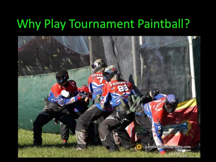 Why Play Tournament Paintball?