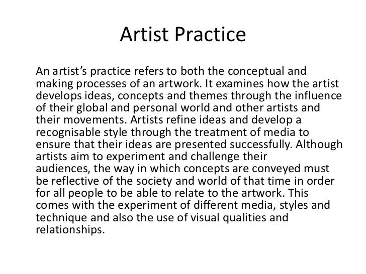 artist practice essay Question: explain the art practice of two contemporary photographershsc visual arts essay on art practice explaining and discussing the art practice of contemporary.