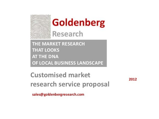 THE MARKET RESEARCHTHAT LOOKSAT THE DNAOF LOCAL BUSINESS LANDSCAPECustomised market              2012research service prop...