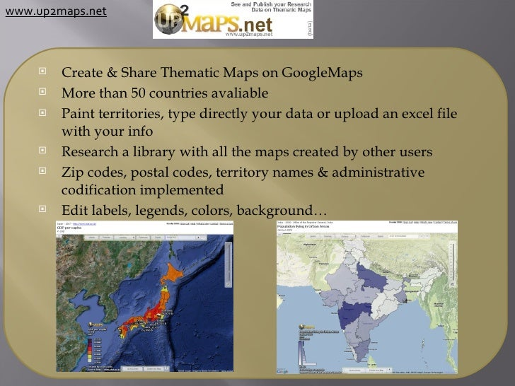 <ul><li>Create & Share Thematic Maps on GoogleMaps </li></ul><ul><li>More than 50 countries avaliable </li></ul><ul><li>Pa...