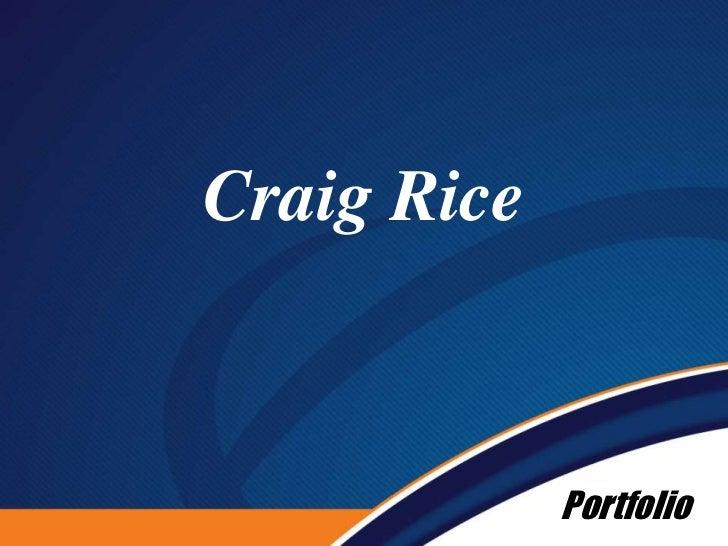 Craig Rice<br />Portfolio<br />
