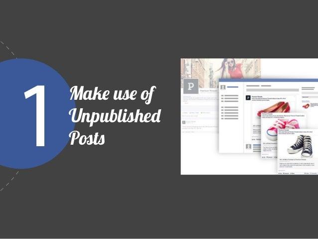 1Make use of Unpublished Posts