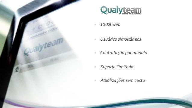 100% webUsuários simultâneosContratação por móduloSuporte Ilimitado        ilimitadoAtualizações sem custo.               ...