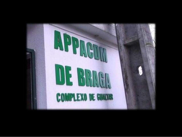 APPACDM no distrito de BragaCentro de Actividades     Ensino             Lar Residencial    Ocupacionais         Especial ...