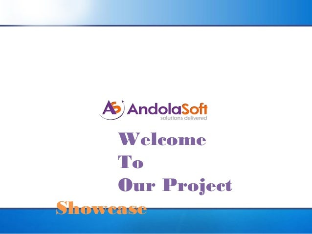 Welcome     To     Our ProjectShowcase