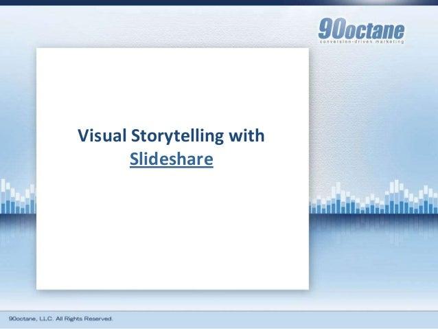 Visual Storytelling with       Slideshare