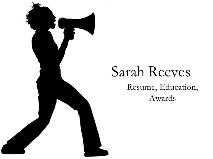 Sarah Reeves  Resume, Education,       Awards