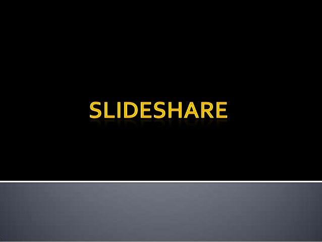  Slideshare es un espacio gratuito donde los usuarios pueden enviar presentaciones Powerpoint u OpenOffice, que luego que...