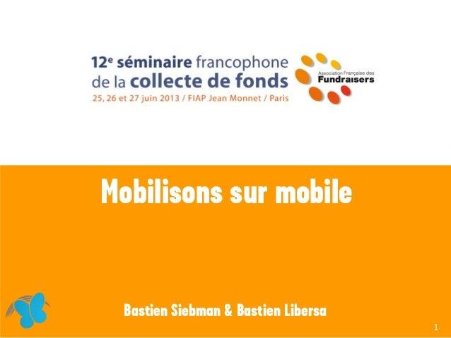 Mobilisons sur mobile Bastien Siebman & Bastien Libersa 1
