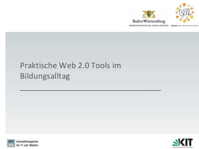 Praktische Web 2.0 Tools im Bildungsalltag ________________________________