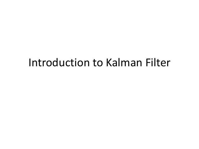 Introduction to Kalman Filter