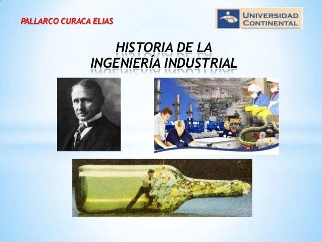 PALLARCO CURACA ELIAS HISTORIA DE LA INGENIERÍA INDUSTRIAL