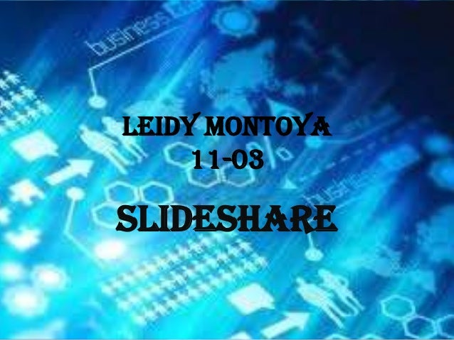 Leidy Montoya 11-03 slideshare