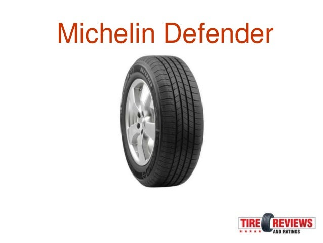 Michelin Defender Reviews >> Michelin Defender