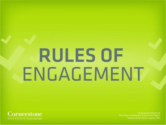 Cornerstone OnDemand The State of Workplace Productivity Report Conducted by Kelton, August 2013 RULES OF ENGAGEMENT