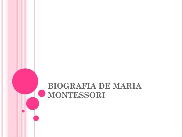 BIOGRAFIA DE MARIA MONTESSORI