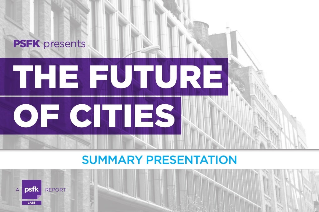 PSFK presents the Future Of Cities