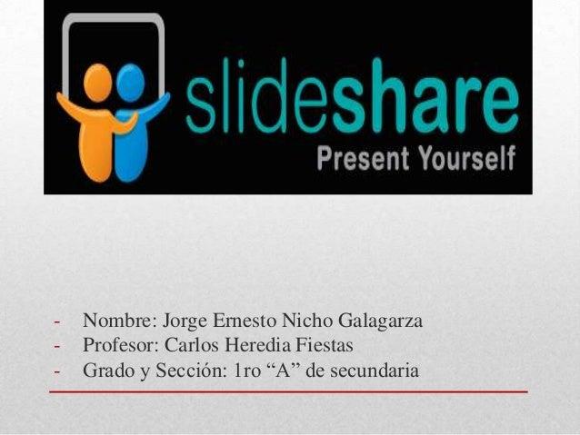 """-  Nombre: Jorge Ernesto Nicho Galagarza Profesor: Carlos Heredia Fiestas Grado y Sección: 1ro """"A"""" de secundaria"""