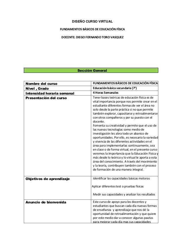 DISEÑO CURSO VIRTUAL FUNDAMENTOS BÁSICOS DE EDUCACIÓN FÍSICA DOCENTE: DIEGO FERNANDO TORO VASQUEZ  Sección General  Nombre...
