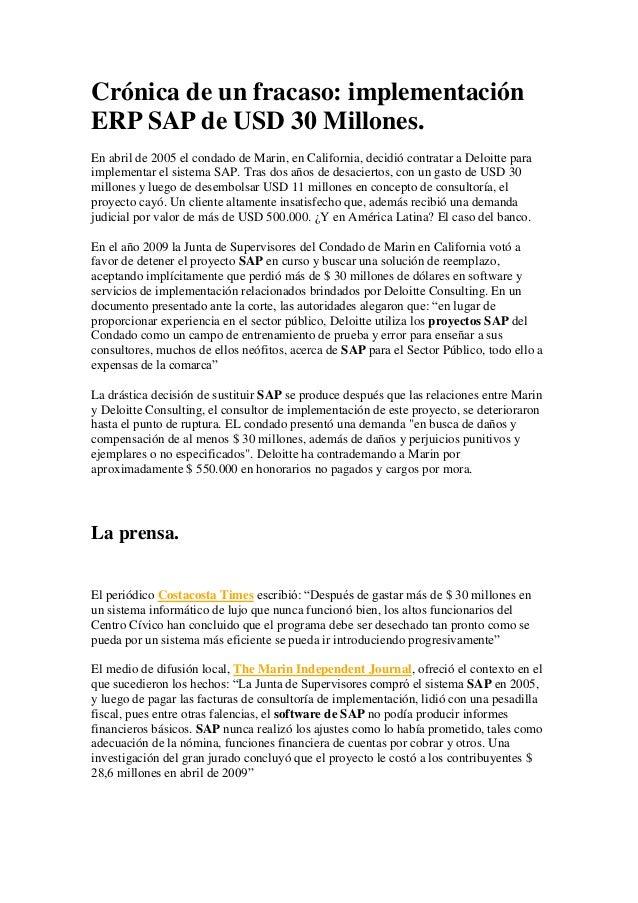 Crónica de un fracaso: implementación ERP SAP de USD 30 Millones. En abril de 2005 el condado de Marin, en California, dec...
