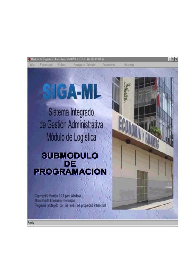 SIGA- ML Sistema Integrado de Gestión Administrativa Manual de Usuario LOGÍSTICA- PROGRAMACIÓN KAREN CAPCHA VALDEZ  TABLA ...