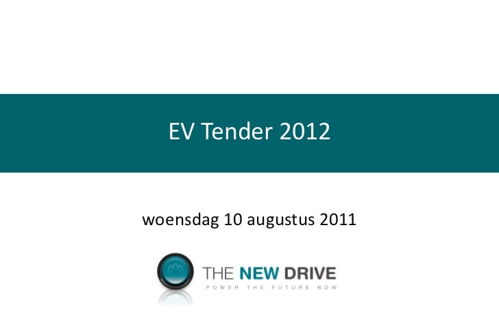 EV Tender 2012 woensdag 10 augustus 2011
