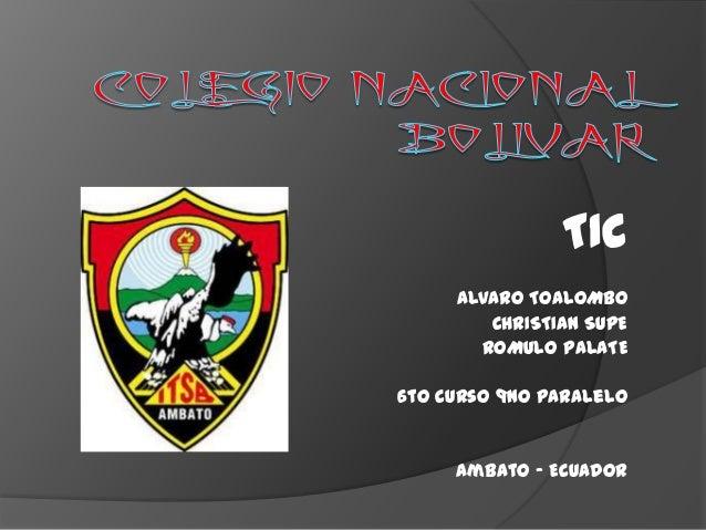 TIC ALVARO TOALOMBO CHRISTIAN SUPE ROMULO PALATE 6to curso 9no paralelo  Ambato - Ecuador
