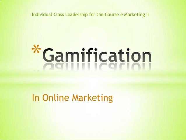 Individual Class Leadership for the Course e Marketing II  * In Online Marketing