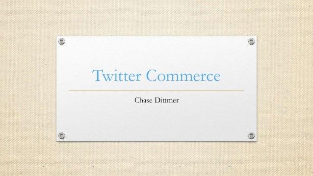 Twitter Commerce Chase Dittmer