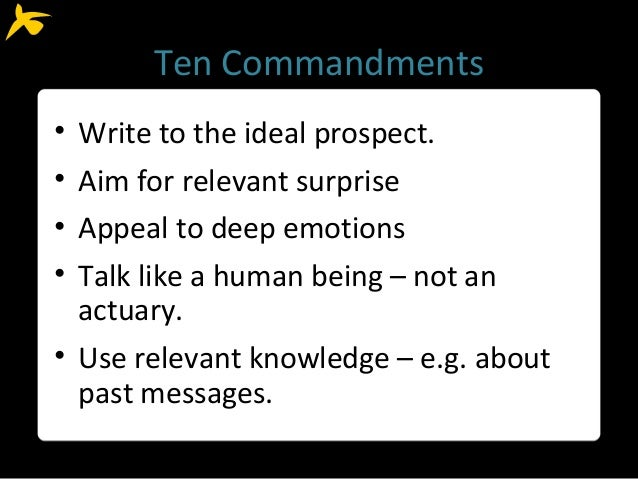 Ten Commandments • Get to the point fast, with news of a benefit. • Describe your offering fully. • If there's an incentiv...