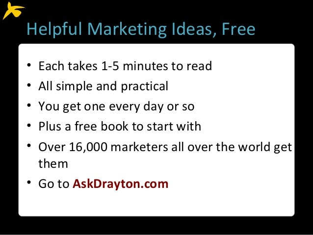 Helpful Marketing Ideas, Free • Each takes 1-5 minutes to read • All simple and practical • You get one every day or so • ...