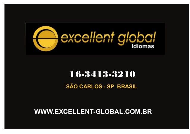 WWW.EXCELLENT-GLOBAL.COM.BR 16-3413-3210 SÃO CARLOS - SP BRASIL