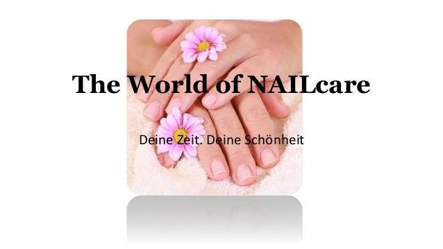 The World of NAILcare Deine Zeit. Deine Schönheit