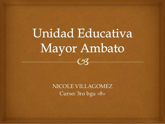 NICOLE VILLAGOMEZ Curso: 3ro bgu «8»