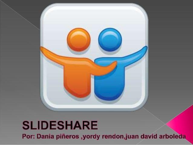 Aplicación web donde se pueden almacenar presentaciones de diapositivas. SlideShare comparte presentaciones se pude dar ...