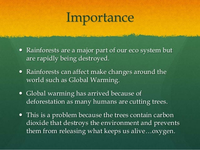 importance of tropical rainforests around the world Read and learn for free about the following article: tropical rainforest biomes.