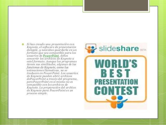  Si has creado una presentación con Keynote, el software de presentación deApple, y necesitas guardarla en un formato que...