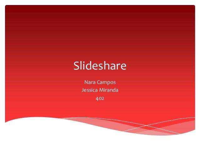 Slideshare Nara Campos Jessica Miranda 402