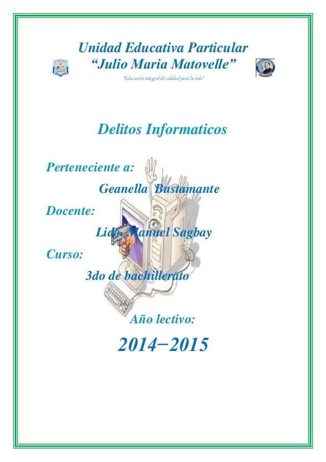 """Unidad Educativa Particular """"Julio Maria Matovelle"""" """"Educación integral de calidad para la vida"""" Delitos Informaticos Pert..."""
