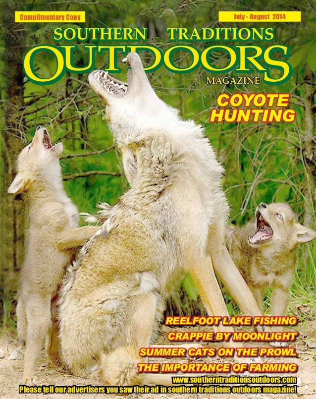 Complimentary Copy July - August 2014 REELFOOT LAKE FISHING CRAPPIE BY MOONLIGHT SUMMER CATS ON THE PROWL THE IMPORTANCE O...