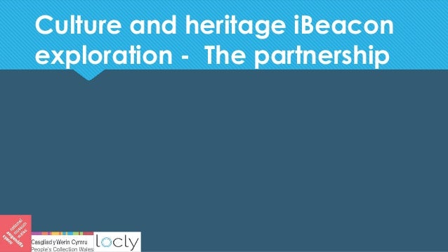 Culture and heritage iBeacon exploration - The partnership