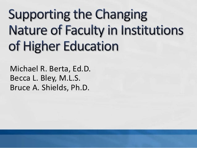 changing nature of higher education essay Higher education in the united states is an optional final stage of formal learning  following  changing technology and politics have resulted in dramatic  changes in us  point average, college application, essay, and letters of  recommendation  first-line supervisor of construction workers or natural  resource extraction.