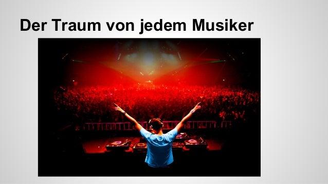 Der Traum von jedem Musiker