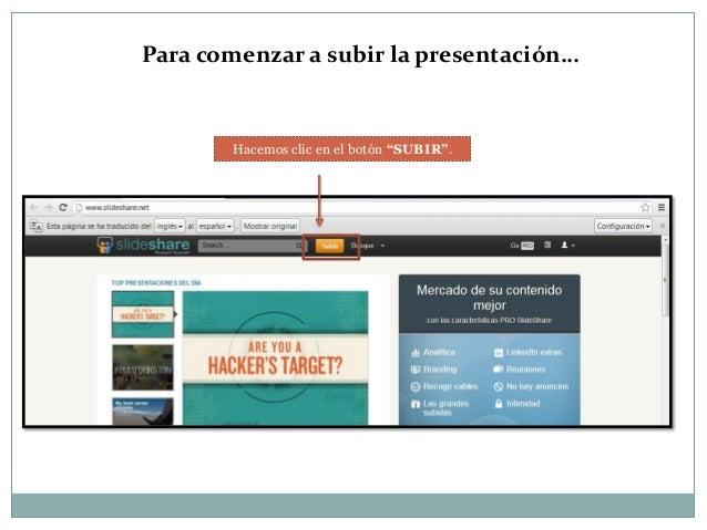 """Para comenzar a subir la presentación…  Hacemos clic en el botón """"SUBIR""""."""