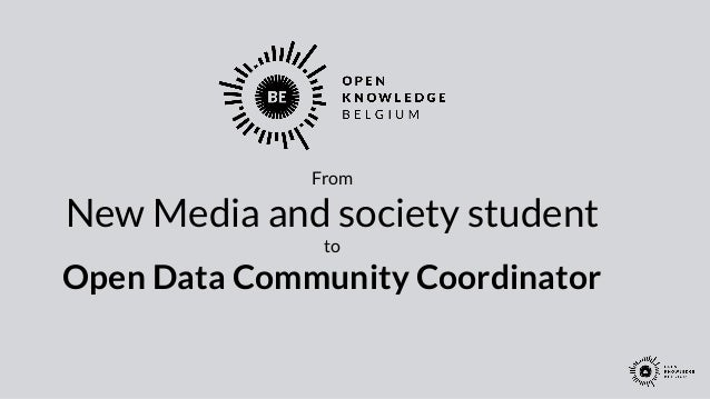 From  New Media and society student  to  Open Data Community Coordinator