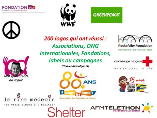 1  200 logos qui ont réussi :  Associations, ONG  internationales, Fondations,  labels ou campagnes  (Herrick du Halgouët)