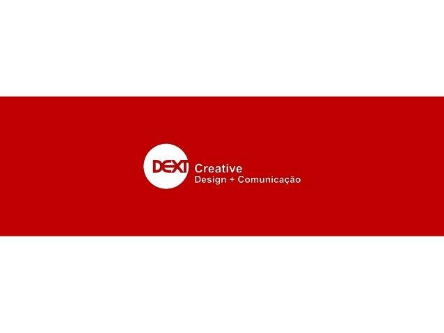 Intro A Dext Creative – na sua forma jurídica – é uma agência de marketing digital, que desenvolve atividades web based e ...