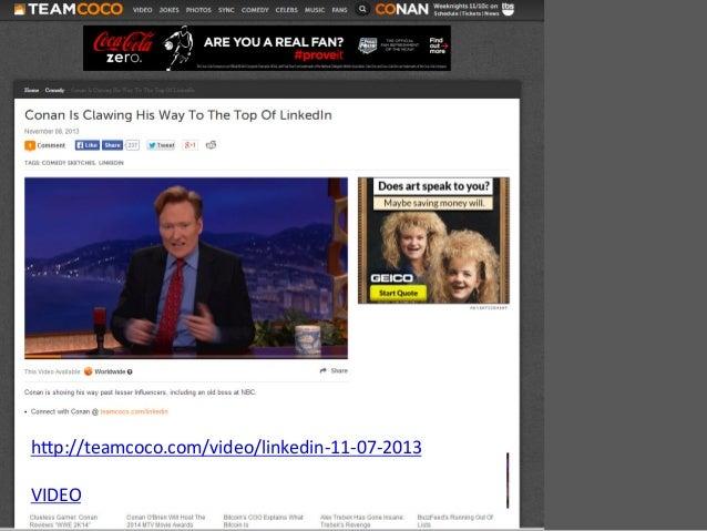 h8p://teamcoco.com/video/linkedin-‐11-‐07-‐2013      VIDEO