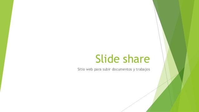 Slide share Sitio web para subir documentos y trabajos