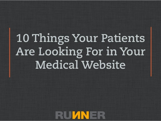 10 Things Your Patients Are Looking For in Your Medical Website